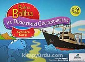Balina Baliba Avcılara Karşı / Balina Baliba ile Dikkatimizi Güçlendirelim