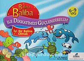 Balina Baliba İyi Bir Balina Olmak /Balina Baliba ile Dikkatimizi Güçlendirelim - Dr. Hasan Ay pdf epub
