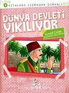 Dünya Devleti Yıkılıyor / Kıtalara Sığmayan Osmanlı-6