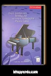 Okul Şarkıları Marşlar ve Halk Türküleri Piyano Eşlikli