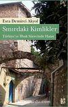 Sınırdaki Kimlikler & Türkiye'ye İlhak Sürecinde Hatay