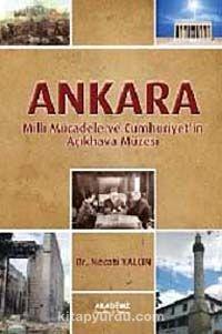 AnkaraMilli Mücadele ve Cumhuriyet'in Açıkhava Müzesi - Dr. Necati Yalçın pdf epub