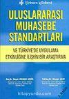 Uluslararası Muhasebe Standartları ve Türkiye'de Uygulama Etkinliğine İlişkin Bir Araştırma