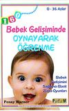 Bebek Gelişiminde Oynayarak Öğrenme (0-36 Aylar) & Bebek Gelişimini Sağlayıcı Basit Zeka Oyunları