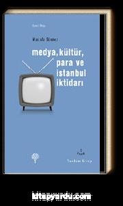 Medya Kültür Para ve İstanbul İktidarı