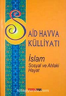 Said Havva Külliyatı & İslam Sosyal ve Ahlaki Hayat