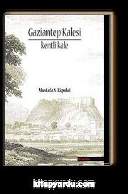 Gaziantep Kalesi & Kenti Kale