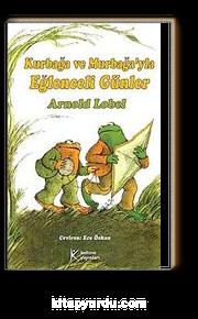 Kurbağa ve Murbağa'yla Eğlenceli Günler