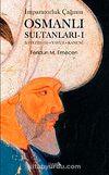 İmparatorluk Çağının Osmanlı  Sultanları - 1 & Bayezid (II) - Yavuz - Kanuni