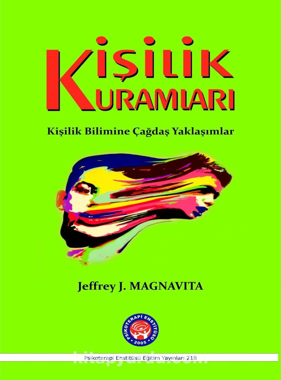 Kişilik KuramlarıKişilik Bilimine Çağdaş Yaklaşımlar - Jeffrey J. Magnavita pdf epub