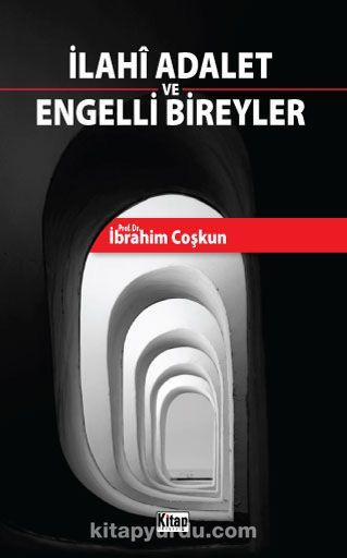 İlahi Adalet ve Engelli Bireyler - İbrahim Coşkun pdf epub