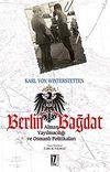 Berlin - Bağdat & Alman Yayılmacılığı ve Osmanlı Politikaları