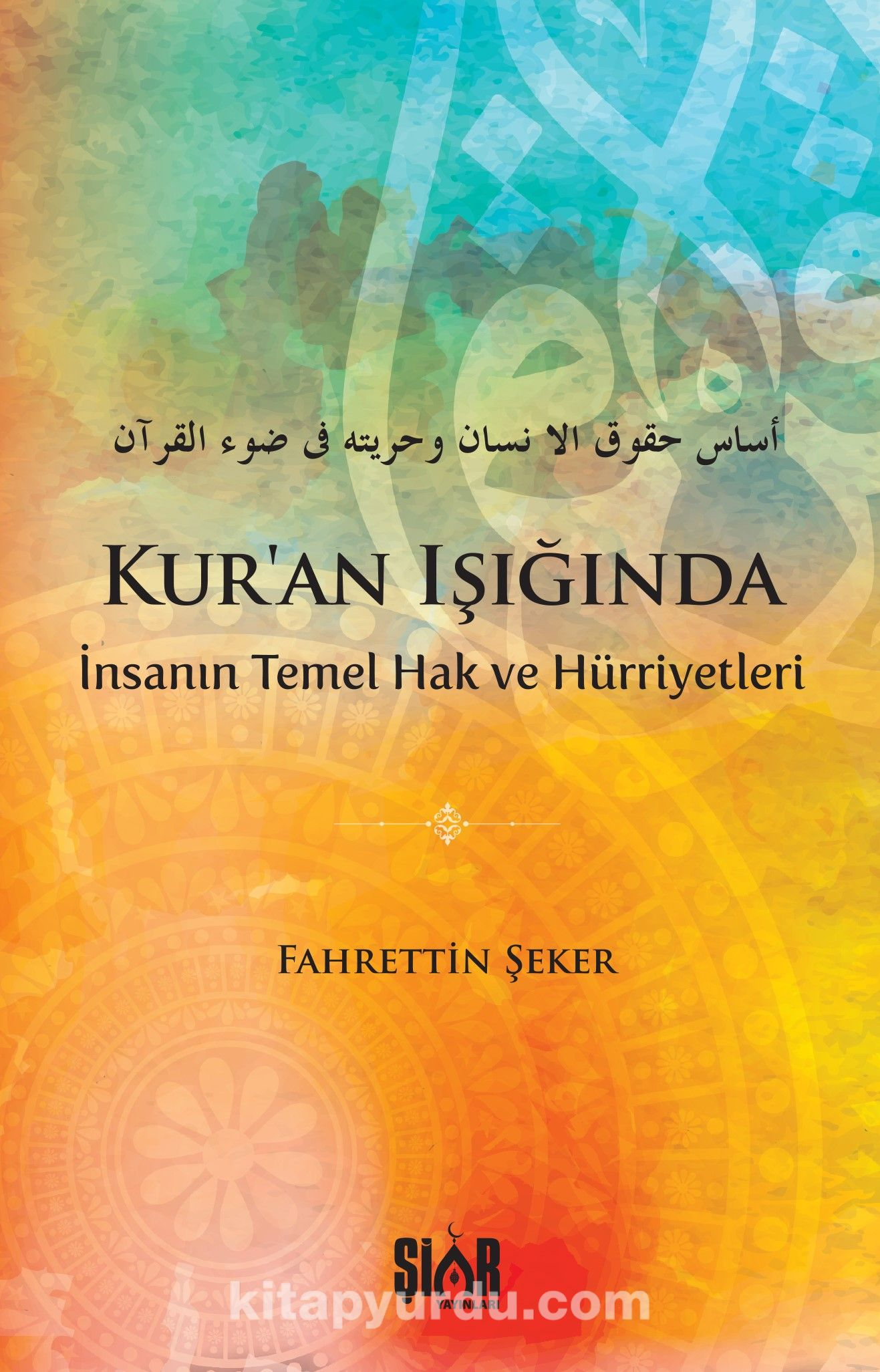 Kur'an'ın Işığında İnsanın Temel Hak ve Hürriyetleri