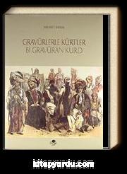 Gravürlerle Kürtler / Bi Gravuran Kurd
