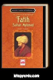 İki Çağın Hükümdarı Fatih Sultan Mehmed