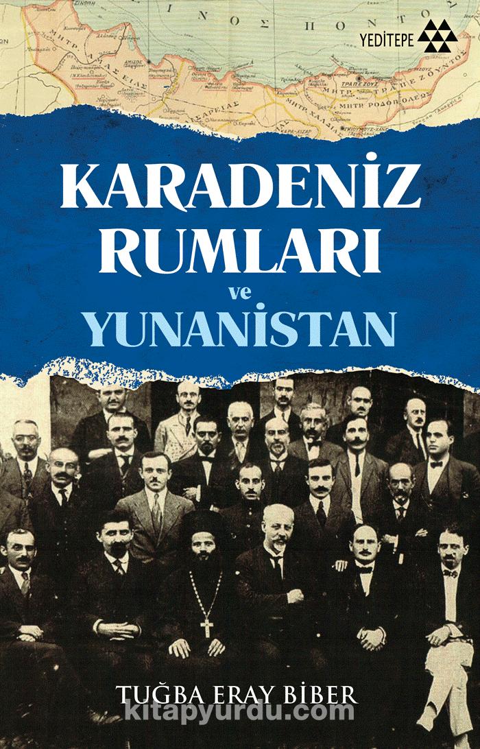 Karadeniz Rumları ve Yunanistan - Tuğba Eray Biber pdf epub