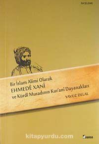 Bir İslam Alimi Olarak Ehmede Xani ve Kürdi Muradının Kur'ani Dayanakları