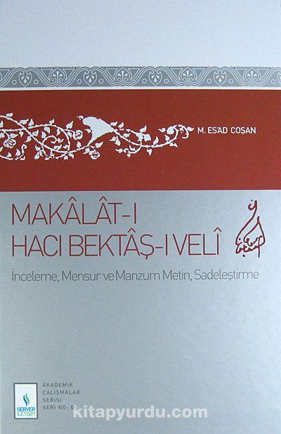 Makalat-ı Hacı Bektaş-ı Veli - Prof. Dr. Mahmud Esad Coşan pdf epub