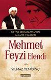 Üstad Bediüzzaman'ın Allame Talebesi Mehmed Feyzi Efendi
