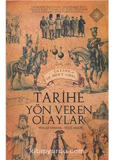 Tarihe Yön Veren Olaylar - Yeliz Aksoy pdf epub