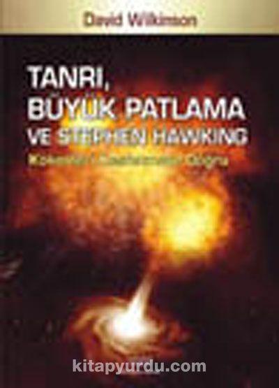 Tanrı, Büyük Patlama ve Stephen Hawking