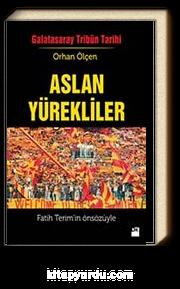 Aslan Yürekliler / Galatasaray Tribün Tarihi