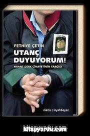 Utanç Duyuyorum! & Hrant Dink Cinayetinin Yargısı