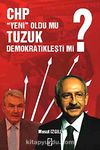 CHP Yeni Oldu mu Tüzük Demokratikleşti mi?