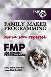 Asrın Son Reçetesi - FMP & Aile Mimarisi Programlaması