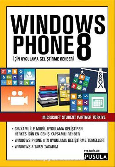 Windows Phone 8 İçin Uygulama Geliştirme Rehberi - Microsoft Student Partner Türkiye pdf epub
