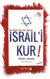 Sadece Bir Emir Kipi İsrail'i Kur!