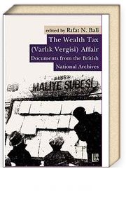 The Wealth Tax (Varlık Vergisi) Affair - Documents From the British National Archives