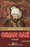 Osman Gazi & Toprak - Aşiretten Devlete