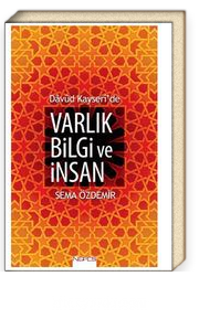 Davud Kayseri'de Varlık Bilgi ve İnsan