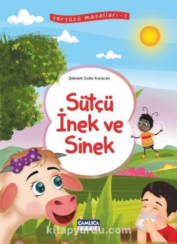 Sütçü İnek ve Sinek / Yeryüzü Masalları 1 - Şebnem Güler Karacan pdf epub