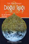 Doğu Işığı & VII. - XIII. Yüzyıllarda İslam Sanatı