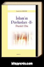 İslam'ın Pavlusları -2 & Paralel Din
