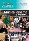 L'Italia e cultura - Musica, cinema e teatro (B2-C1)