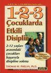 Çocuklarda Etkili Disiplin & 2-12 yaşları Arasındaki Çocukları Başarıyla Disipline Sokma