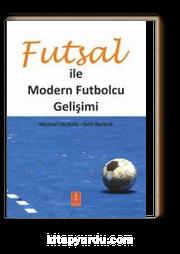 Futsal ile Modern Futbolcu Gelişimi