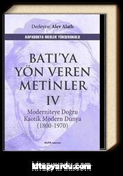 Batı'ya Yön Veren Metinler IV & Moderniteye Doğru Kaotik Modern Dünya (1800-1970)