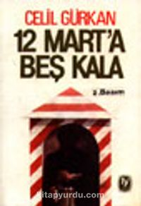 12 Mart'a Beş Kala - Celil Gürkan pdf epub