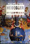 Heidegger / Bir Filozof Bir Alman