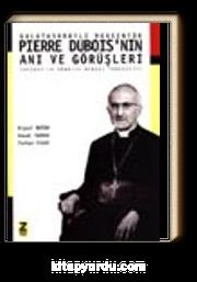 Galatasaraylı Monsenyör Pierre Dubois'nın Anı ve Görüşleri