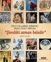 """50'li Yıllarda Türkiye: Sazlı Cazlı Sözlük  """"Şimdiki Zaman Beledir"""""""