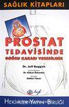 Prostat Tedavisinde Doğru Kararı Verebilmek
