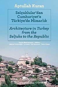 Selçuklular'dan Cumhuriyete Türkiye'de Mimarlık (İngilizce -Türkçe) - Aptullah Kuran pdf epub