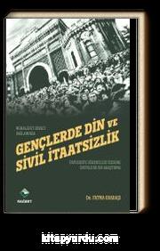 Gençlerde Din ve Sivil İtaatsizlik & Üniversite Öğrencileri Üzerine Sosyolojik Bir Araştırma