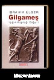 Gilgameş Işığın Kaynağı Doğu -1-