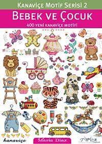 Kanaviçe Motif Serisi 2- Bebek ve Çocuk (400 Yeni Kanaviçe Motifi) - Kollektif pdf epub